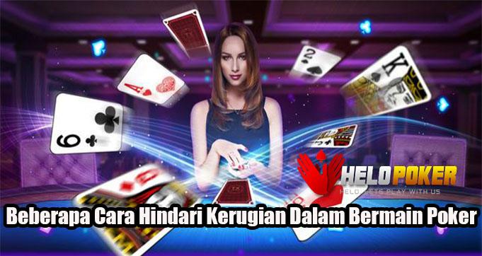 Beberapa Cara Hindari Kerugian Dalam Bermain Poker