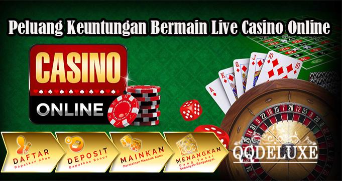 Peluang Keuntungan Bermain Live Casino Online