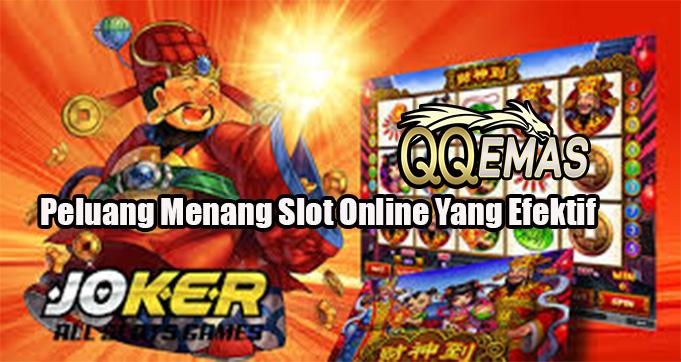 Peluang Menang Slot Online Yang Efektif